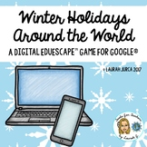 Winter Holidays Around the World: A Digital EduEscape™ Bre