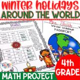 Winter Holidays Around the World Math Project: 4th Grade