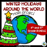 Winter Holidays Around the World Math Project: 4th and 5th Grade BUNDLE