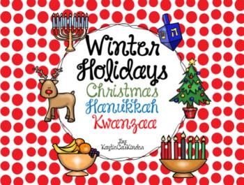 Winter Holidays: Christmas - Hanukkah - Kwanzaa