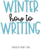 """Winter """"How To"""" Writing"""