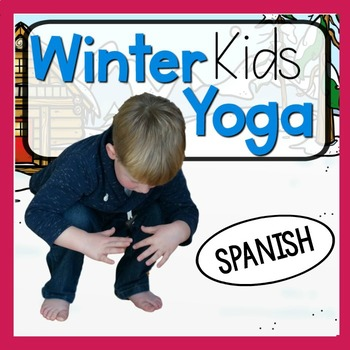 Winter KIDS Yoga Cards and Printables - Spanish Espanol