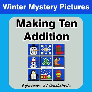 Winter:  Making Ten Addition - Math Mystery Pictures / Color By Number