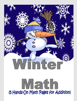 Winter Math (5 pages of Hands-On Addition Practice Aligned to Common Core)