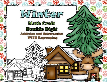 Winter Math CRAFT Double Didgit Addition and Subtraction WITH Regrouping