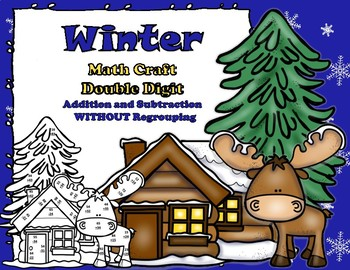 Winter Math CRAFT Double Digit Addition and Subtraction NO Regrouping