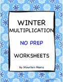 Winter Math Multiplication Worksheets Packet NO PREP Printables