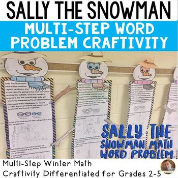 Winter Math: SALLY the Snowman Multi-Step Word Problem Craftivity for Grades 2-5