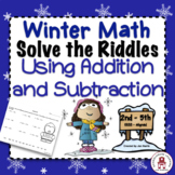 Winter Math Solve the Riddles Using Addition & Subtraction