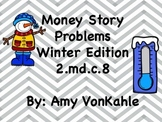 Winter Money Story Problems - 2.md.c.8 -