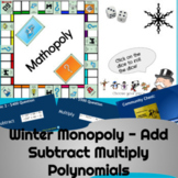 Winter Monopoly Game - Add Subtract Multiply Polynomials  Algebra