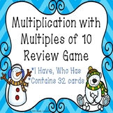 I Have Who Has Winter Multiplication Game 3rd Grade Multiply by Multiples of 10