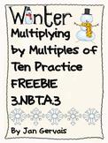 Winter Multiply by Multiples of Ten Practice FREEBIE 3.NBT.A.3