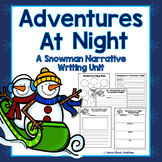 Winter Narrative Writing: Snowmen Adventures At Night