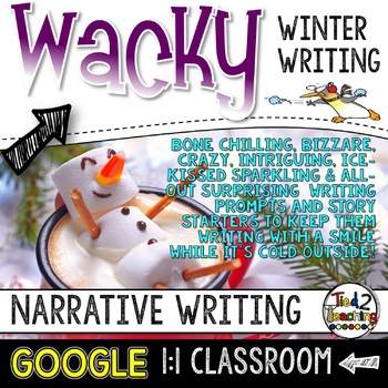 Winter Narrative Writing: Writing Prompts and GOOGLE CLASSROOM ACTIVITIES