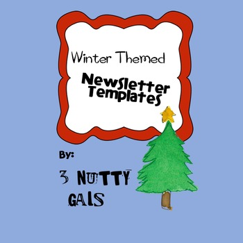 Winter Newsletters - Christmas Tree, Gingerbread, Snowflake, Snowman