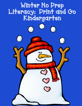 Winter No Prep Literacy:  Print and Go Kindergarten