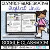 Winter Olympic Figure Skating DIGITAL Unit for GOOGLE Classroom