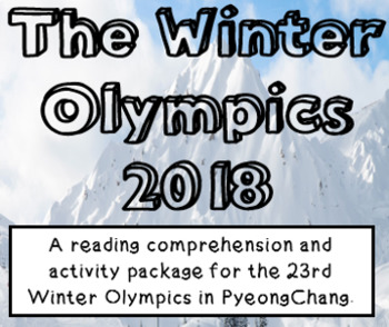 Winter Olympics 2018 - Reading Comprehension Activity Pack for winter games