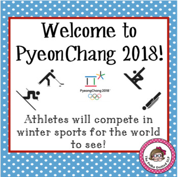 Winter Olympics 2018!  Welcome to PyeongChang!