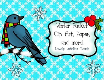 Winter Packet: Clip Art, Digital Paper and More!