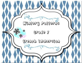 Winter Patterns- Grade 1 French Immersion