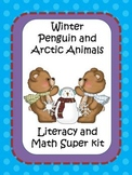 Winter Penguins and Arctic Animals Literacy and Math Super Kit