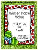 Winter Place Value: Top-It OR Task Cards