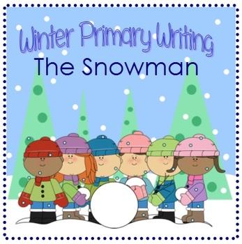 Winter Primary Writing Set - The Snowman - CCSS. ELA W.1.1