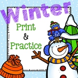"Winter ""Print & Practice"" pack for Kinder (literacy and math)"