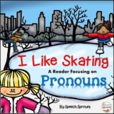 Pronouns Activities and Reader for Winter Speech Therapy