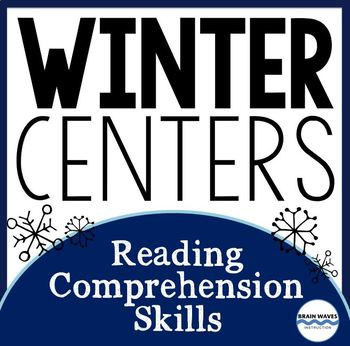 Winter Reading Centers - 5 Reading Comprehension Skill Stations - Winter Theme