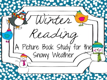 Winter Reading: Picture Book Study for the Snowy Weather!