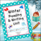 Winter Reading and Writing Unit for 1st & 2nd Grades