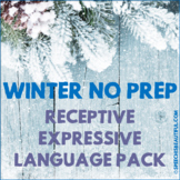 NO PREP Winter Receptive - Expressive Language Pack - Spee