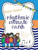 Winter Rhythmic Ostinato Cards