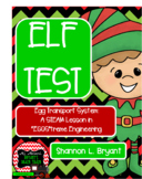 Winter Science Pack (Elf Test Egg Drop STEAM Activity)