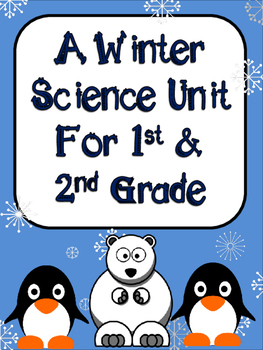 Winter Science Unit for 1st and 2nd Grade
