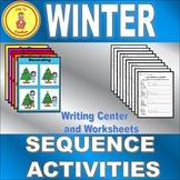 Winter Sequencing Activities Differentiated Writing Center and Worksheets