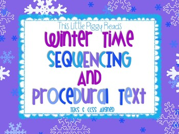 Winter Sequencing and Procedural Text Literacy Pack - TEKS and CCSS Aligned