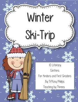 Winter Ski-Trip 10 Literacy Centers for Kindergarten and First Grade