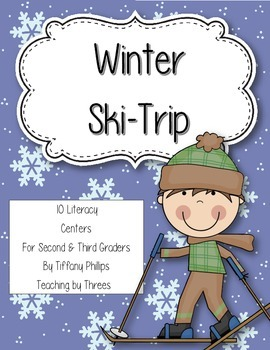 Winter Ski-Trip 10 Literacy Centers for Second and Third Graders