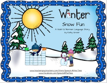 Winter Snow Fun:  A Violet & Norman Language Story