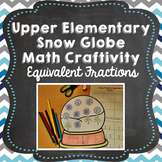 Winter Snow Globe Math Craft: Equivalent Fractions