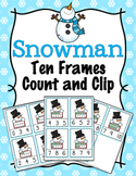 Winter Snowman Ten Frames Count and Clip Cards Numbers 0-10