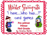 """Winter Snowpals Dolch Words """"I have...Who has..."""" Games"""