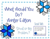 Winter Social Skills- What Would You Do?