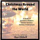 Christmas Around the World:  Winter Solstice- Ancient/Modern Holidays