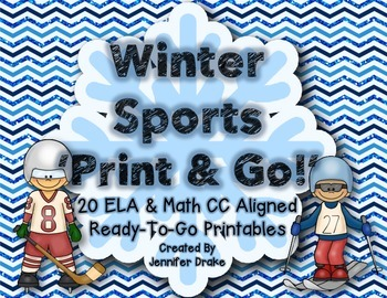 Winter Sports 'Print and Go!'  ~20 ELA & Math Printables P
