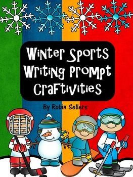 Winter Sports Writing Prompt Craftivities: Skating, Hockey, Skiing, and More